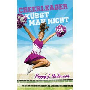 """""""Cheerleader küsst man nicht"""" von Poppy J. Anderson"""