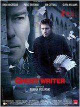 The Ghost Writer de Roman Polanski avec Ewan McGregor et Pierce Brosnan. À Londres, un nègre littéraire (écrivain privé, en anglais ghostwriter ou ghost) à succès est engagé pour terminer les mémoires d'Adam Lang, ancien Premier ministre britannique.