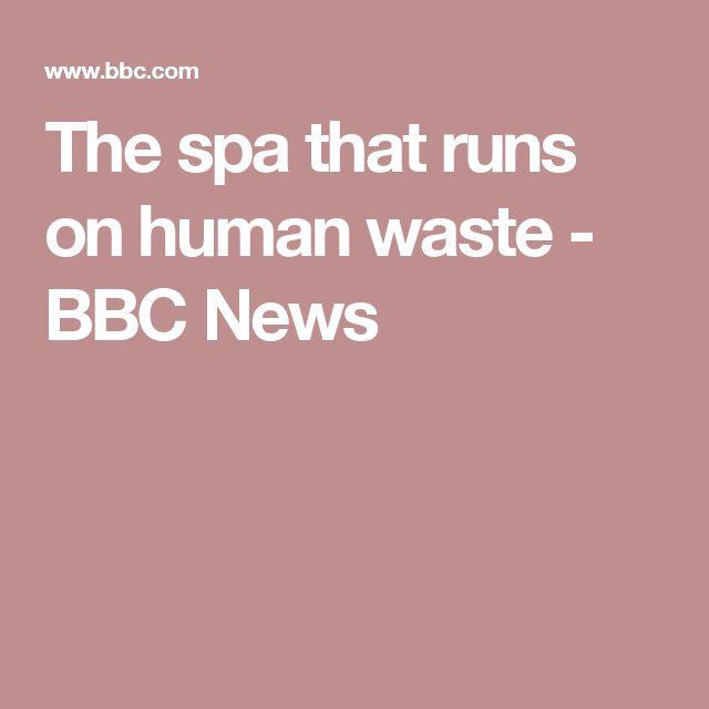 The spa that runs on human waste - BBC News