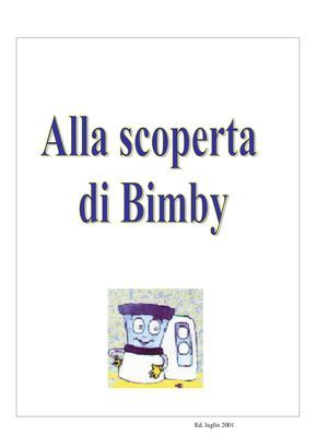 Alla scoperta del BIMBY Alla scoperta del BIMBY