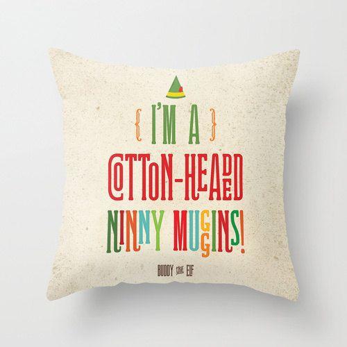 Buddy the Elf Throw Pillow, I'm a Cotton-Headed Ninny Muggins! Pillow, Christmas Home Decor, Funny Holiday Pillow