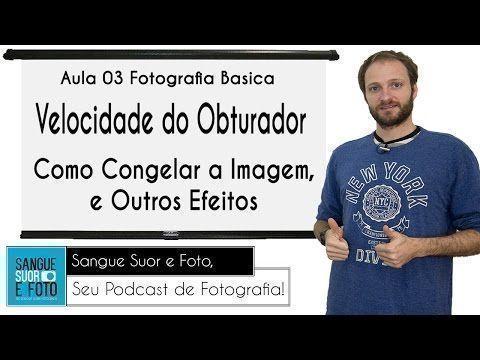 Aula Fotografia Basica 03 - Velocidade do obturador, como congelar a imagem e outros efeitos - YouTube