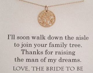 """""""Our mum will soon walk down the aisle to join your family tree. Thanks for raising the man of her dreams. Love, your new grandsons."""