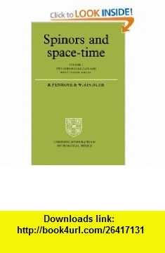 Spinors and Space-Time Volume 1, Two-Spinor Calculus and Relativistic Fields (Cambridge Monographs on Mathematical Physics) (9780521337076) Roger Penrose, Wolfgang Rindler , ISBN-10: 0521337070  , ISBN-13: 978-0521337076 ,  , tutorials , pdf , ebook , torrent , downloads , rapidshare , filesonic , hotfile , megaupload , fileserve