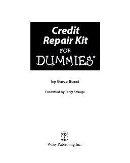 Credit Repair Kit for Dummies   Free Credit Repair Information at   http://www.deletebadcreditnow.com/