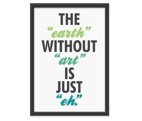 : Art Quotes, Wisdom, Truths, So True, Street Signs, Earth, Art Is, True Stories, Art Rooms