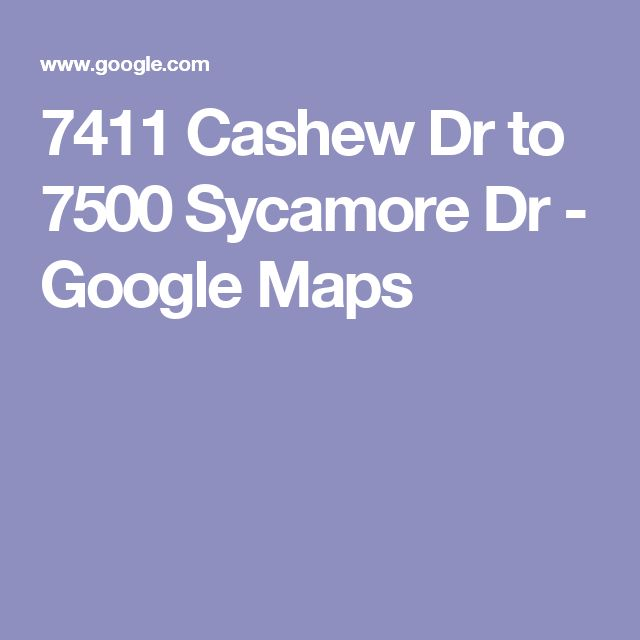 7411 Cashew Dr to 7500 Sycamore Dr - Google Maps