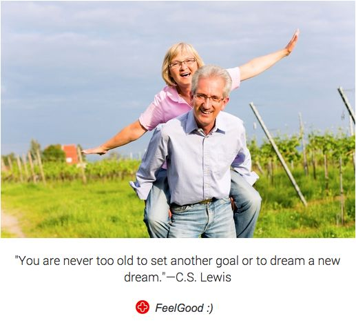 """You are never too old to set another goal or to dream a new dream.""—C.S. Lewis"