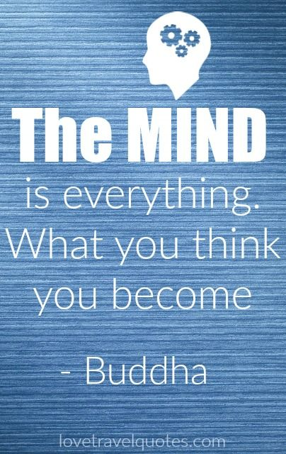 """""""The mind is everything. What you think you become."""" - Buddha  See more @lovetravelquote"""