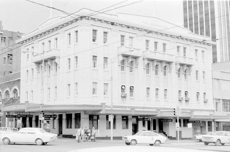 Wool Exchange Hotel Corner of King and Bourke Streets Melbourne, 1972