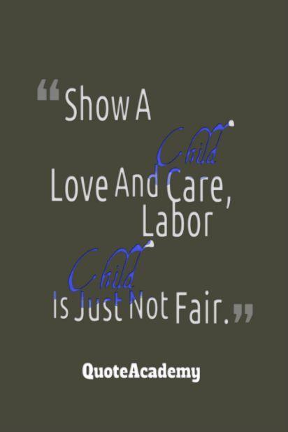 Stop Child Labor Quotes #StopChildLabor #Quoteacademy
