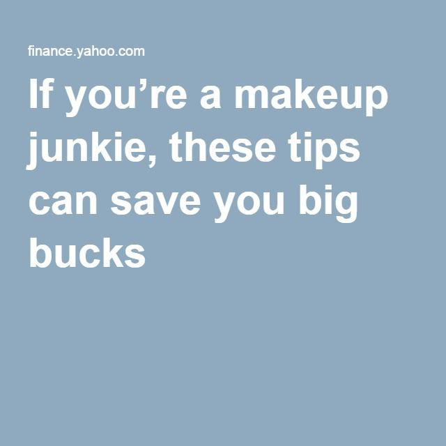 If you're a makeup junkie, these tips can save you big bucks