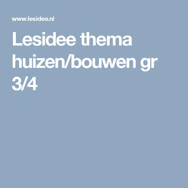 Lesidee thema huizen/bouwen gr 3/4