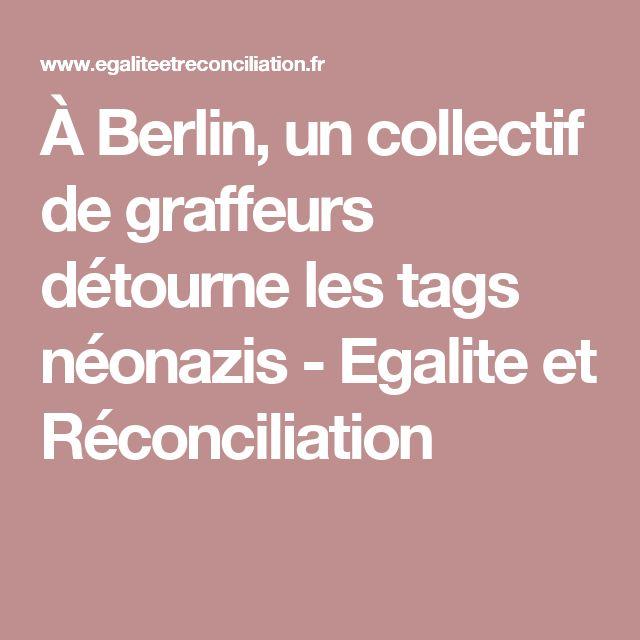 À Berlin, un collectif de graffeurs détourne les tags néonazis - Egalite et Réconciliation