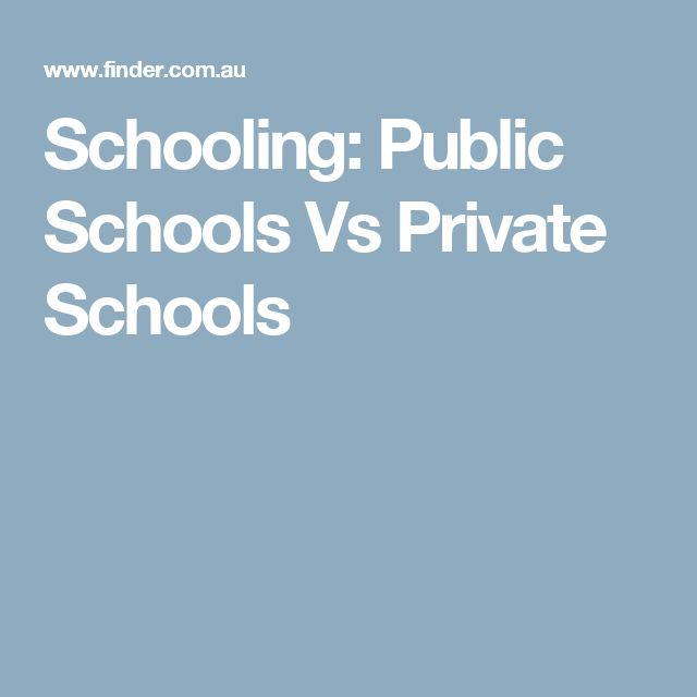Schooling: Public Schools Vs Private Schools