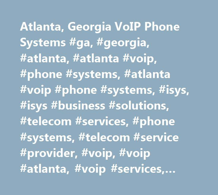 Atlanta, Georgia VoIP Phone Systems #ga, #georgia, #atlanta, #atlanta #voip, #phone #systems, #atlanta #voip #phone #systems, #isys, #isys #business #solutions, #telecom #services, #phone #systems, #telecom #service #provider, #voip, #voip #atlanta, #voip #services, #voip #service #provider,voip #atlanta #…