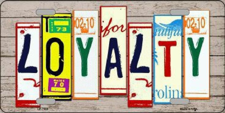 Loyalty License Plate Art Tag Sign
