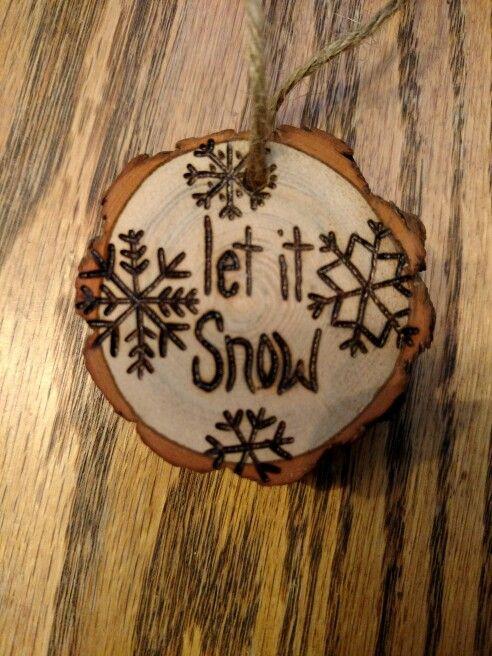 Rustic Let It Snow Wood Burned Christmas Ornament Wood