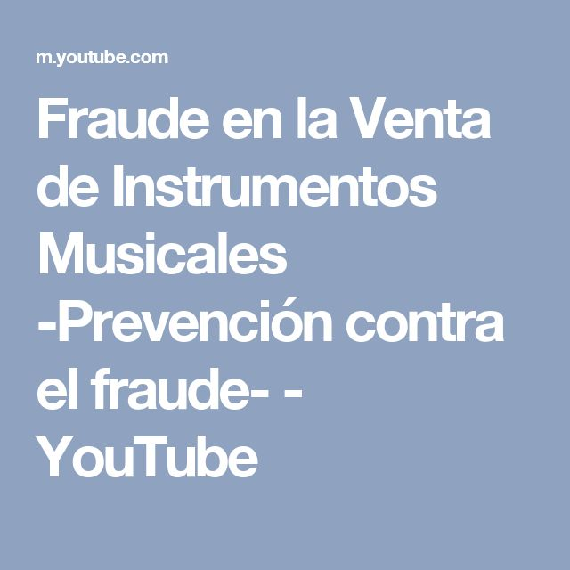 Fraude en la Venta de Instrumentos Musicales -Prevención contra el fraude- - YouTube