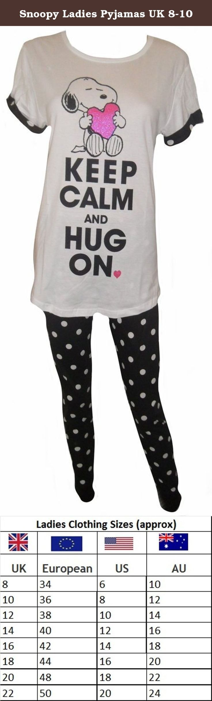 Snoopy Ladies Pyjamas UK 8-10. Snoopy Ladies Pyjamas. These short sleeved, long leg pants are made from 100% cotton. (Cotton like stretchable T-shirt). The pants are black and white spots. The white top has a lovely image on the front of Snoopy holding a heart and the phrase KEEP CALM AND HUG ON. These are available in sizes UK: 8-10, 12-15, 16-18, 20-22.