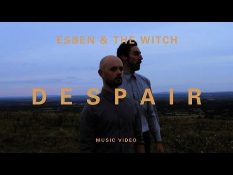 esben and the witch - despair
