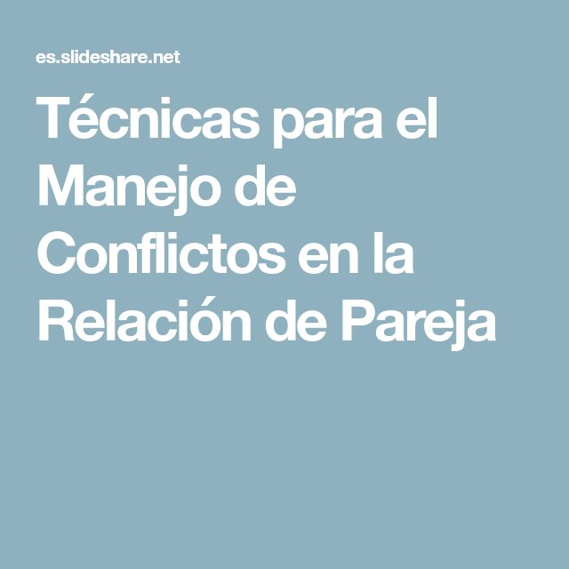 Técnicas para el Manejo de Conflictos en la Relación de Pareja