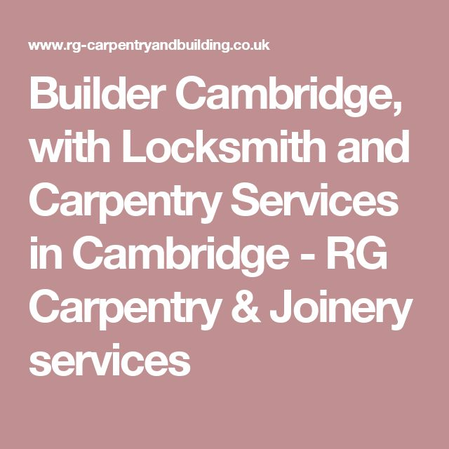 Builder Cambridge, with Locksmith and Carpentry Services in Cambridge - RG Carpentry & Joinery services