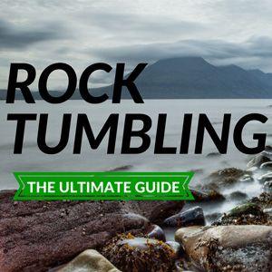 Ultimate Beginners Guide to Rock Tumbling