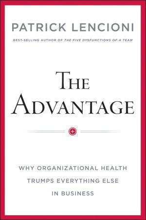 The Advantage by Patrick Lencioni
