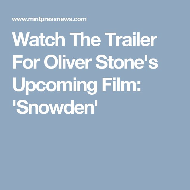 Watch The Trailer For Oliver Stone's Upcoming Film: 'Snowden'