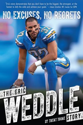 NO EXCUSES, NO REGRETS: The Eric Weddle Story. Live each day like it's your last. Play with heart. Dream big. Never give up. For Eric Weddle, such mottos apply not only to how he plays football, but how he lives his life.