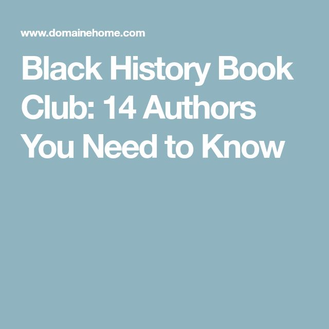 Black History Book Club: 14 Authors You Need to Know