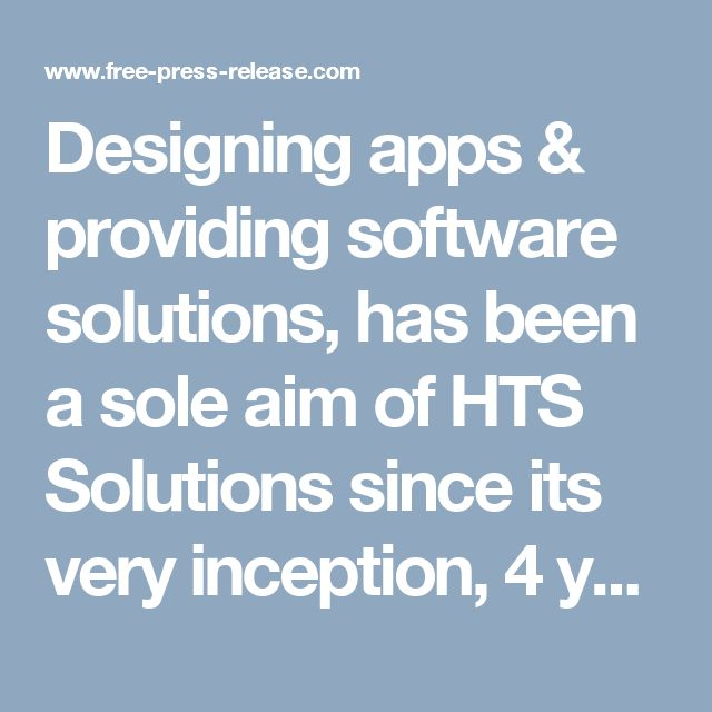 Designing apps & providing software solutions, has been a sole aim of HTS Solutions since its very inception, 4 years ago. We have helped clients establish companies at national & global platform; some of them are most popular and successful till now