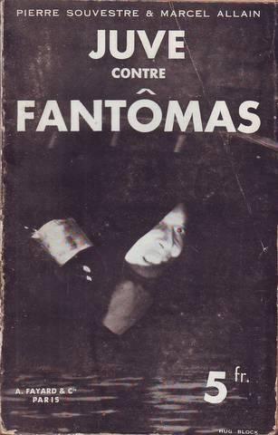 JUVE CONTRE FANTOMAS. SOUVESTRE, P. y ALLAIN, Marcel Published by Arthème Fayard et Cie, Paris, 1932
