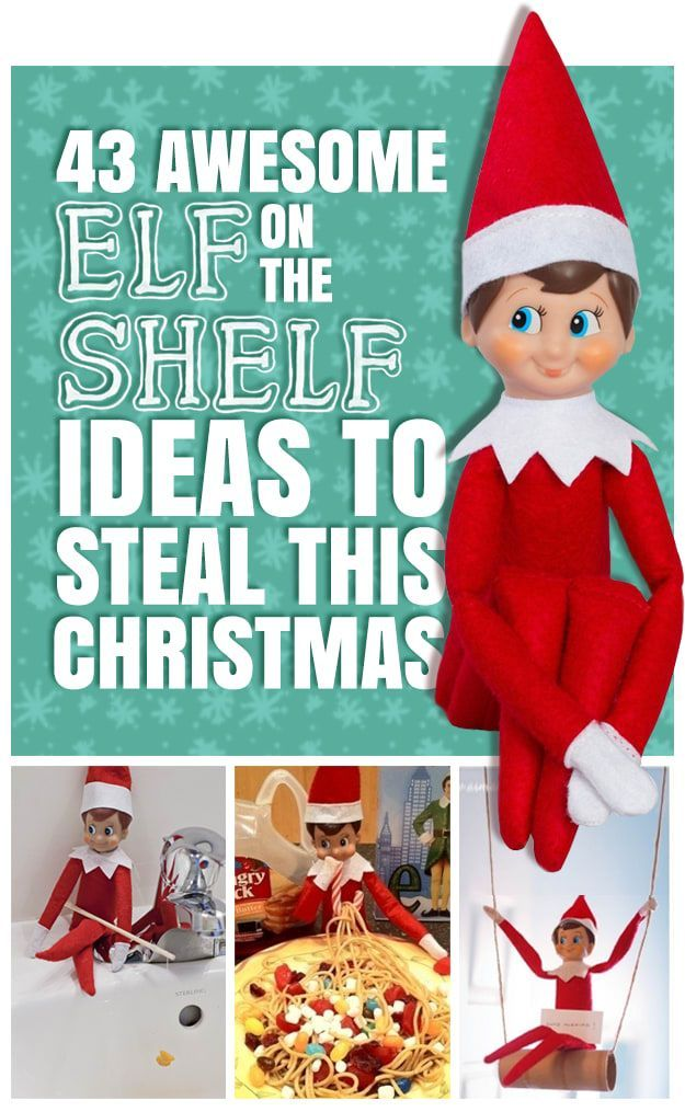 43 Awesome Elf On The Shelf Ideas To Steal This Christmas