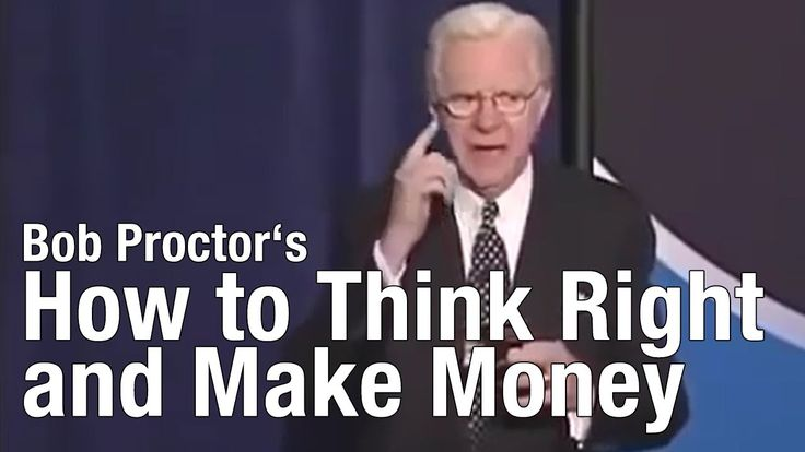Bob Proctor - How to Think Right and Make Money