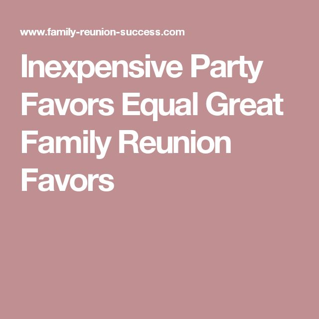 Inexpensive Party Favors Equal Great Family Reunion Favors