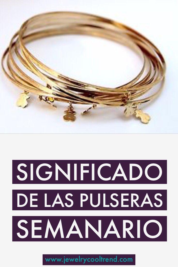 dc37274cb221 Significado de las Pulseras Semanario - Tendencias en Joyería | Ropa ...