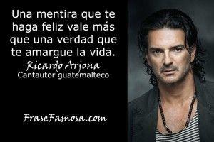 Frases de Ricardo Arjona - Frases de Felicidad - Frase Famosa