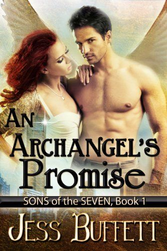 An Archangel's Promise (Sons of the Seven Book 1) by Jess Buffett, http://www.amazon.com/dp/B00HB6LPNW/ref=cm_sw_r_pi_dp_d0Epub1DTP90A/186-7877880-8664160