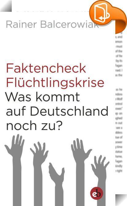 Faktencheck Flüchtlingskrise    :  Innerhalb kurzer Zeit sind Deutschland und die EU mit einer Herkulesaufgabe konfrontiert: Hunderttausende Flüchtlinge aus Kriegs- und Krisengebieten strömen ins Land und führen alle Beteiligten an die Grenze der Belastbarkeit. In der hysterisch geführten Dauer-Auseinandersetzung bleiben die Fakten zunehmend auf der Strecke.  Rainer Balcerowiak holt die überhitzte Diskussion auf den Boden der Tatsachen zurück. Wer kommt eigentlich, warum, und wie viele...