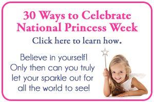 30 ways to celebrate princess week