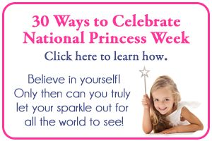 National Princess Week, perfect for my daughter!