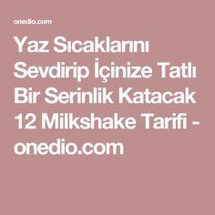 Yaz Sıcaklarını Sevdirip İçinize Tatlı Bir Serinlik Katacak 12 Milkshake Tarifi - onedio.com