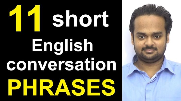 11 Short English Conversation PHRASES - Speak Fluent English - Common Expressions in English - YouTube