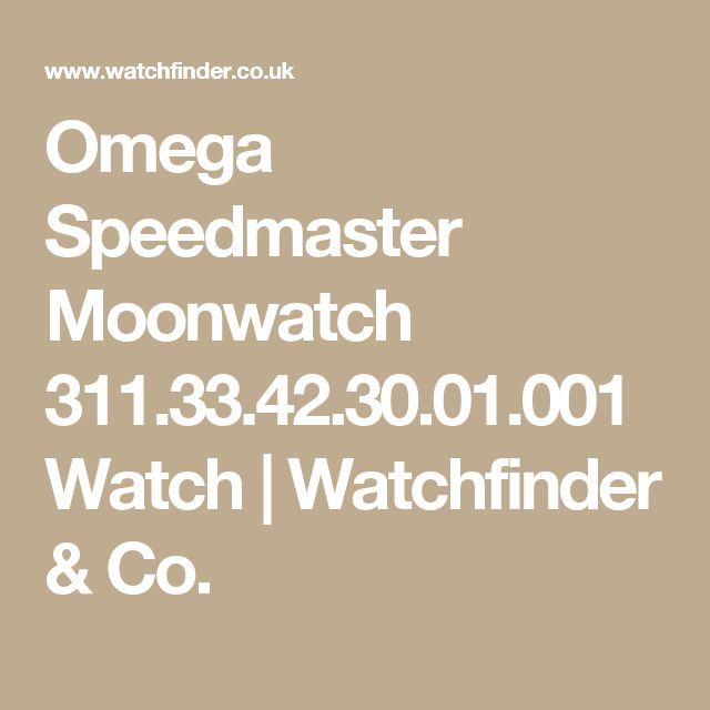 Omega Speedmaster Moonwatch 311.33.42.30.01.001 Watch | Watchfinder & Co.