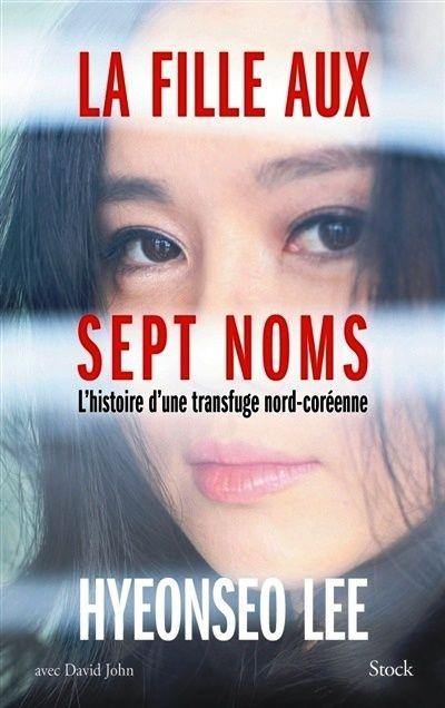 La fille aux sept noms : l'histoire d'une transfuge nord-coréenne / Hyeonseo Lee avec David John. Éditions Stock (4).