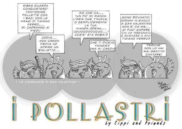 Per augurare Buon San Valentino vi lascio la striscia di Pollastri... qui bella bella  Buon weekend