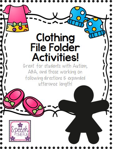 Clothing File Folder Activities: Great for students with Autism, ABA, and those working on following directions & expanded utterance length! - Speech Time Fun