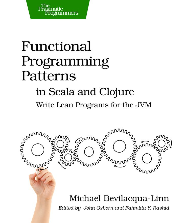 118 best programming images on pinterest computer science functional programming patterns in scala and clojure write lean programs for the jvm by michael bevilacqua linn fandeluxe Image collections